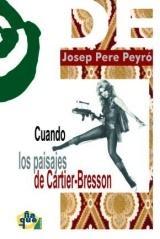 CUANDO LOS PAISAJES DE CARTIER-BRESSON