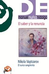 EL SABER Y LA RENUNCIA · NIKOLA VAPTZAROV