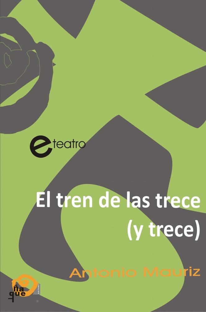 EL TREN DE LAS TRECE (Y TRECE)
