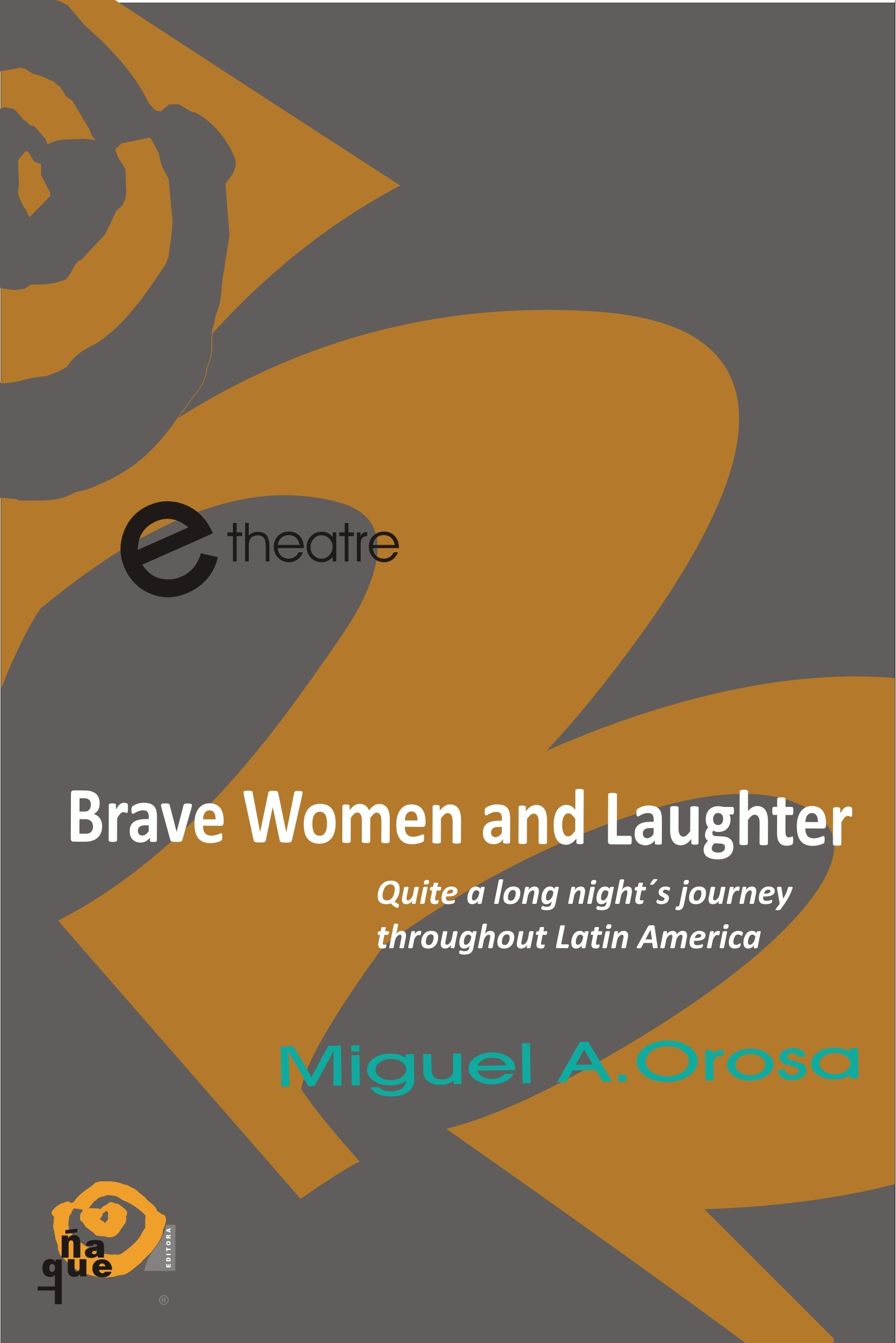 BRAVE WOMEN AND LAUGHTER